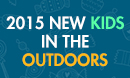 2015 NEW KIDS IN THE OUTDOORS